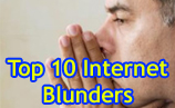 Top Ten Internet Blunders